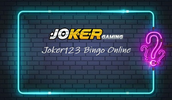 Untungnya Memilih Joker123 Bingo Online Dalam Transaksi Modern